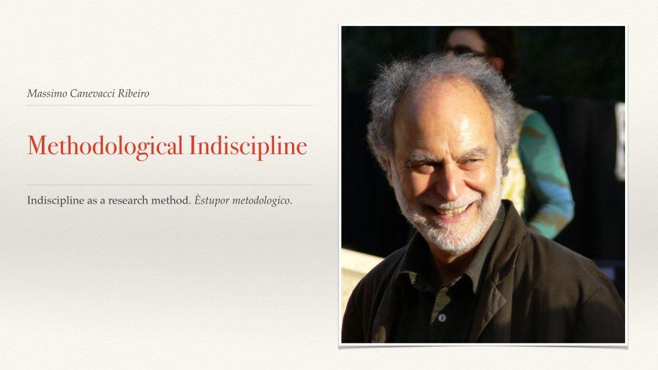 Massimo Canevacci Ribeiro, Methodological Indiscipline